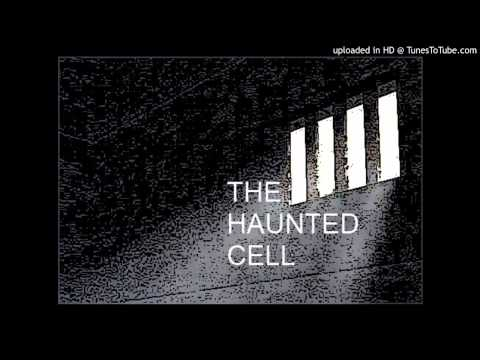The Haunted Cell