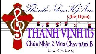 (bè Đệm) THÁNH VỊNH 115 Chúa Nhật 2 Mùa Chay năm B Kim Long [Thánh Nhạc Ký Âm] TnkaBC2klD
