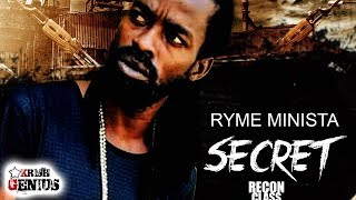Ryme Minista - Secret (Raw) Recon Class Riddim - March 2018