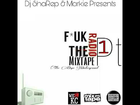 F*ck The Radio Mixtape Pt.1 (Kansas City Is The Town)