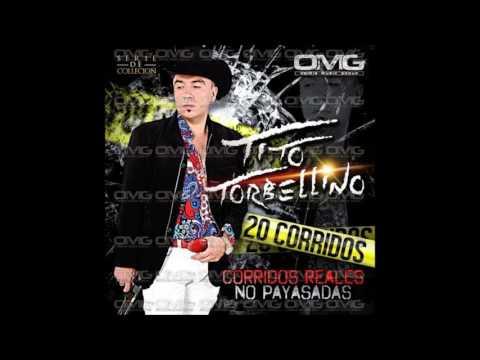 Tito Torbellino - 20 corridos reales no payasadas (Completo)