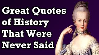 Famous Quotes That Węre Never Said