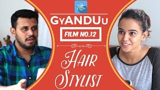 PDT GyANDUu | Film no.12 - HAIR STYLIST : Indian Short Film Series - heypdt
