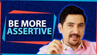 Assertiveness: How To Be More Assertive At Work - A Practical Advice ✓
