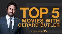 TOP 5: Gerard Butler Movies
