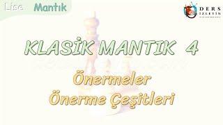 KLASİK MANTIK - 4 / ÖNERMELER VE ÖNERME ÇEŞİTLERİ
