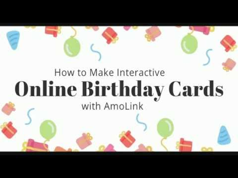 How To Make Interactive Birthday Cards Online With Amolink Youtube