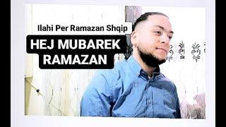Hej Mubarek Ramazan Ti E Gzon Zhdo Musliman  ♥️ - Ilahi Per Ramazan 2021