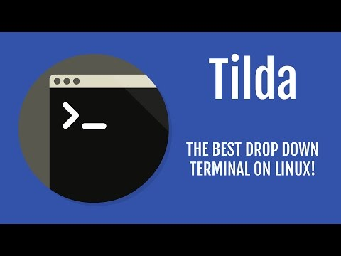 Tilda | The Best Terminal on Linux!
