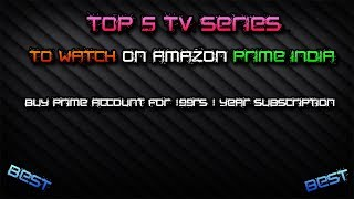 top 5 tv series to watch on amazon prime india 2018