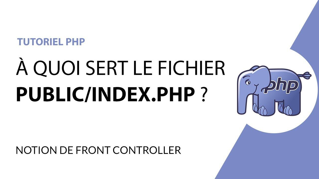 Download Tutoriel PHP - Notion de front contrôleur (public/index.php)