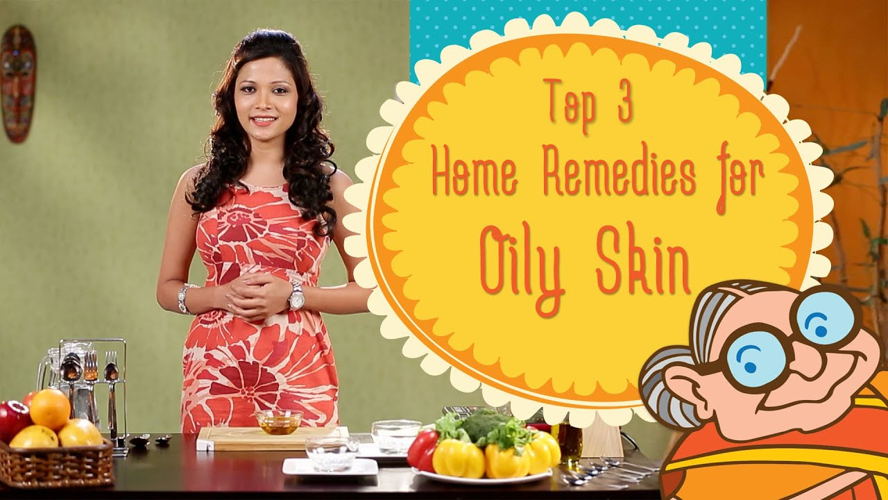 Oily Skin Top 3 Natural Ayurvedic Home Remedies For Glowing Skin