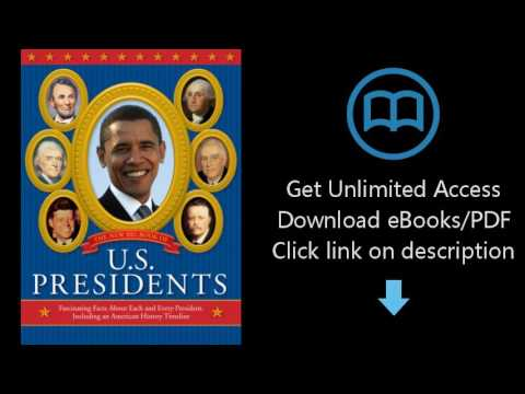 Download The New Big Book of U.S. Presidents: Fascinating Facts about Each and Every Preside [P.D.F]