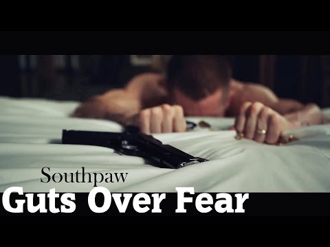 Guts Over Fear | southpaw