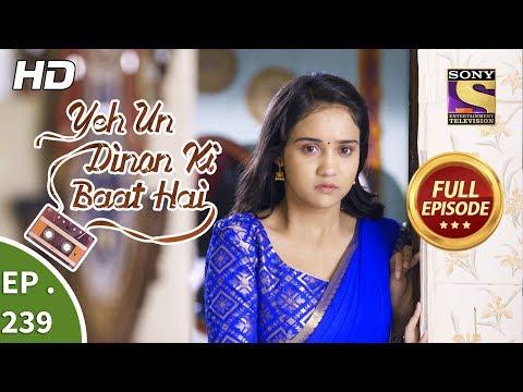 Yeh Un Dinon Ki Baat Hai – Ep 239 – Full Episode – 2nd