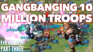 KvK XRX GANGBANGS 10 MILLION TROOPS part 3 Lords Mobile