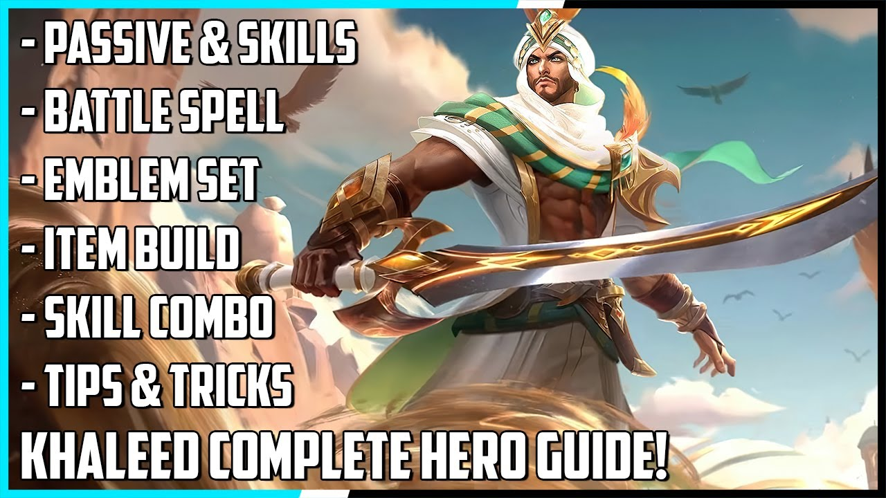 New Hero Khaleed Complete Hero Guide! Best Build, Skill Combo, Tips & Tricks | Mobile Legends