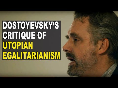 Jordan Peterson: Dostoyevsky's Critique of Utopian Egalitarianism