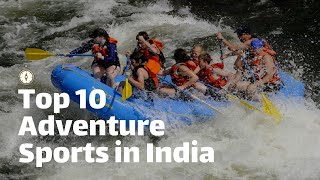 Top 10 ADVENTURE SPORTS in INDIA