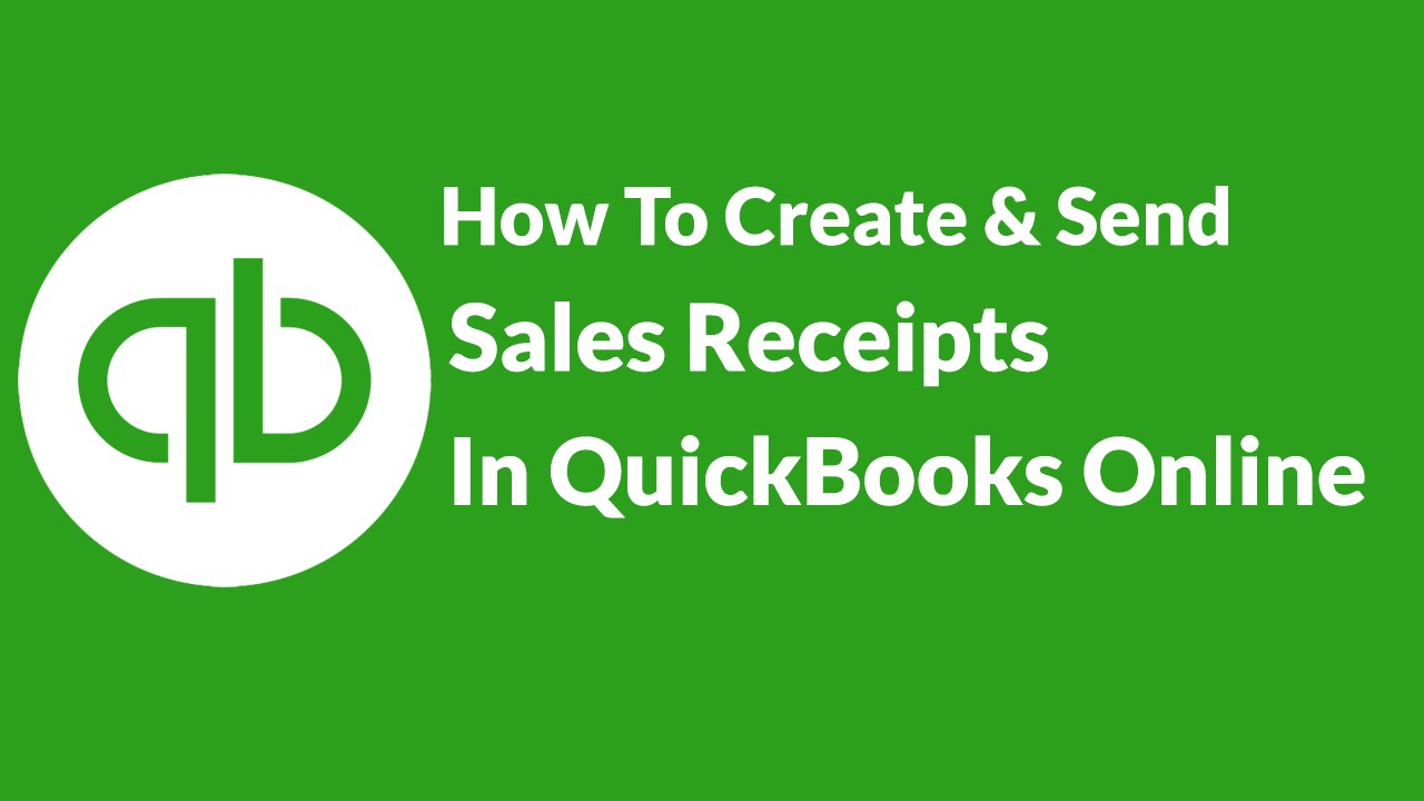 how to create send sales receipts in quickbooks online youtube