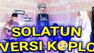 SHOLATUN BISSALAMIL MUBIN VERSI KOPLO//CHANNEL IKBAL BAMPLAK/STUDIO IBM//VOC NENDEN