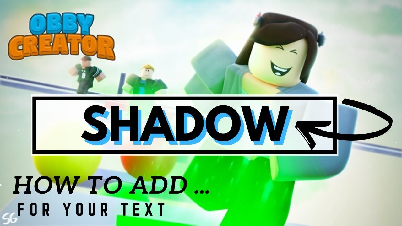 How To Add Shadow To Your Text Or Sign Roblox Obby Creator