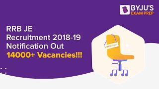 RRB JE Recruitment 2018-19 Notification Out, 14000+ Vacancies!!!