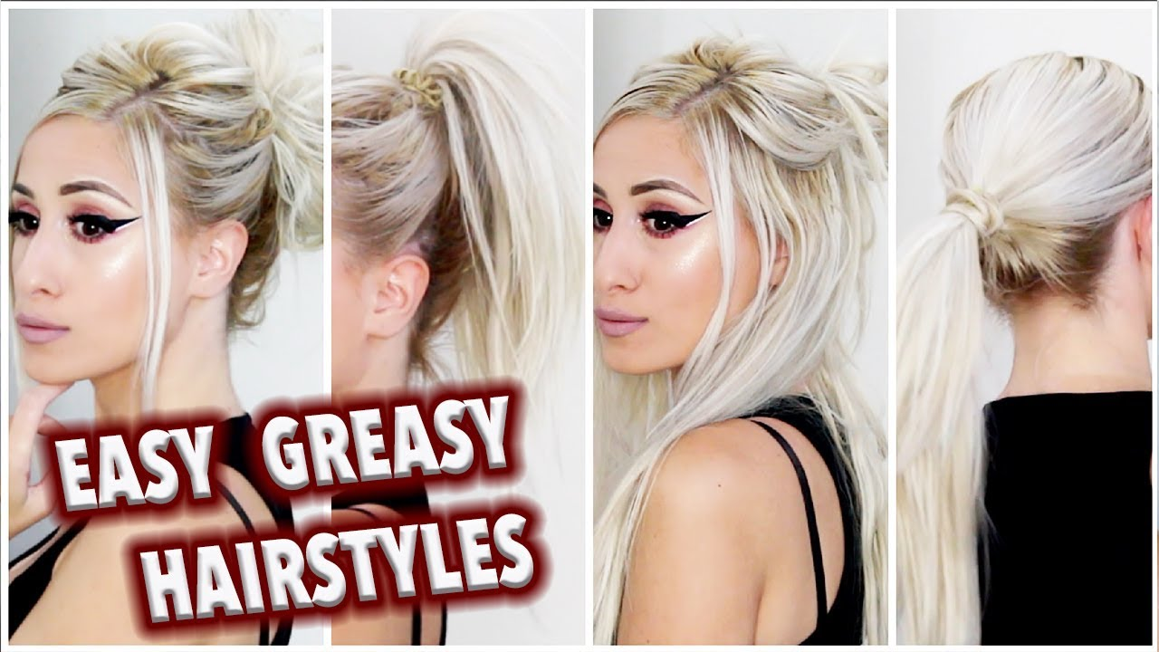 4 easy greasy hair styles || four quick fixes for oily hair
