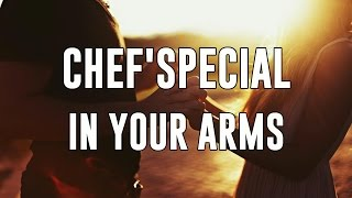 Chef'Special - In Your Arms / Lyrics ♫