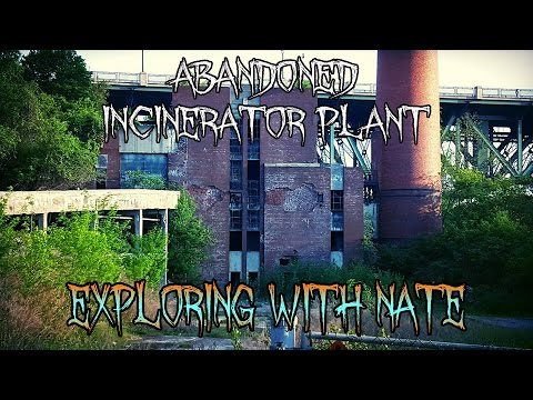 Abandoned Incinerator Plant - Exploring With Nate -  Rochester NY