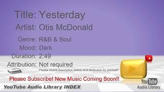 New Free Music 2018 Yesterday Otis McDonald R&B & Soul Dark YouTube Audio Library BGM