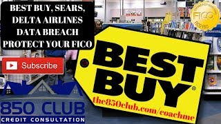 News: Best Buy, Sears, & Delta Airlines Data & Credit Card Breach - Protecting Your FICO Score