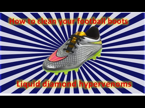 How to clean your dirty football boots - liquid diamond hypervenoms