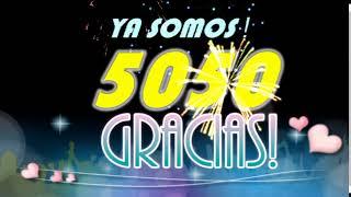 YA SOMOS 5050!!!! MUCHAS GRACIAS!!!