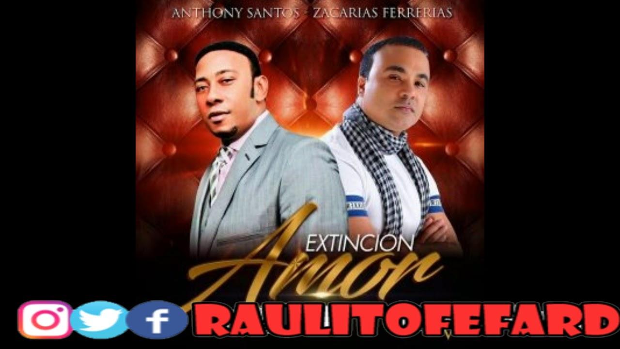 Download Anthony Santos Feat Zacarías Ferreira   Extinción De Amor new 2018