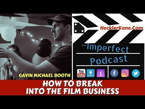 How to Break Into The Film Business with Gavin Michael Booth