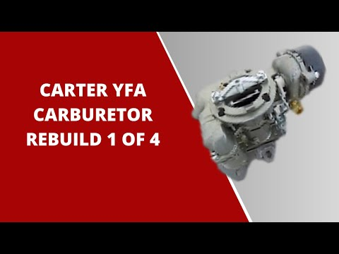 Carter YFA Carburetor Rebuild Part 1 of 4 YouTube
