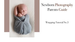Newborn Photography Wrapping Tutorial No 3