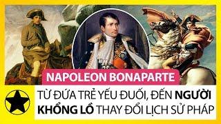 """Napoleon Bonaparte – Từ Đứa Trẻ Yếu Đuối, Bị Chê Cười Đến """"Người Khổng Lồ"""" Thay Đổi Lịch Sử Pháp"""