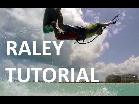 Raley Tutorial (Kiteboarding