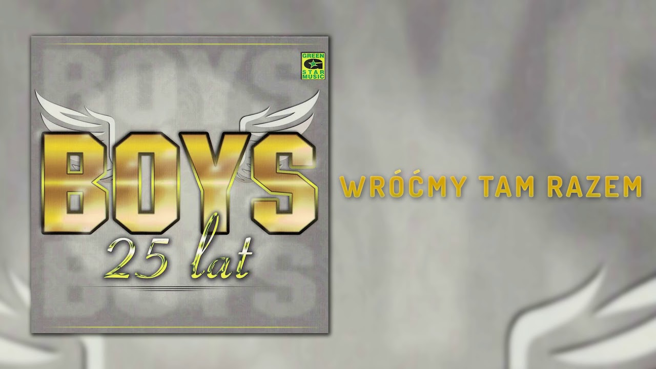 Boys – Wróćmy tam razem (Official Audio) Disco Polo 2018
