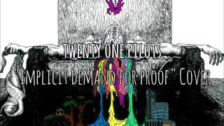 twenty one pilots - Implicit Demand For Proof (Instrumental Cover)