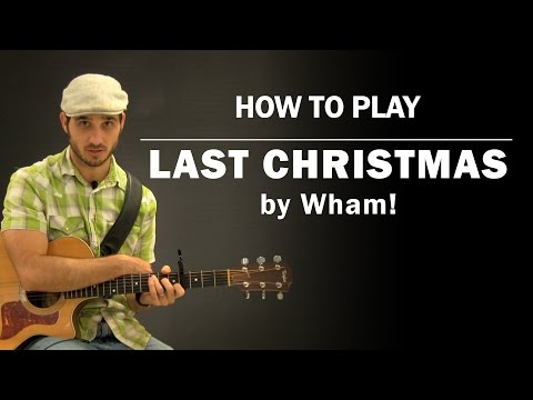 Last Christmas (Wham!)   How To Play   Beginner Guitar Lesson