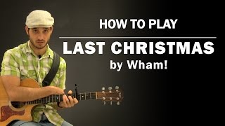 Last Christmas (Wham!) | How To Play | Beginner Guitar Lesson