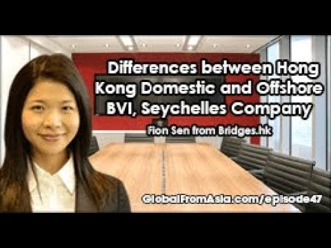 Podcast | Differences between HK Domestic and Offshore BVI, Seychelles Company with Fion Sen