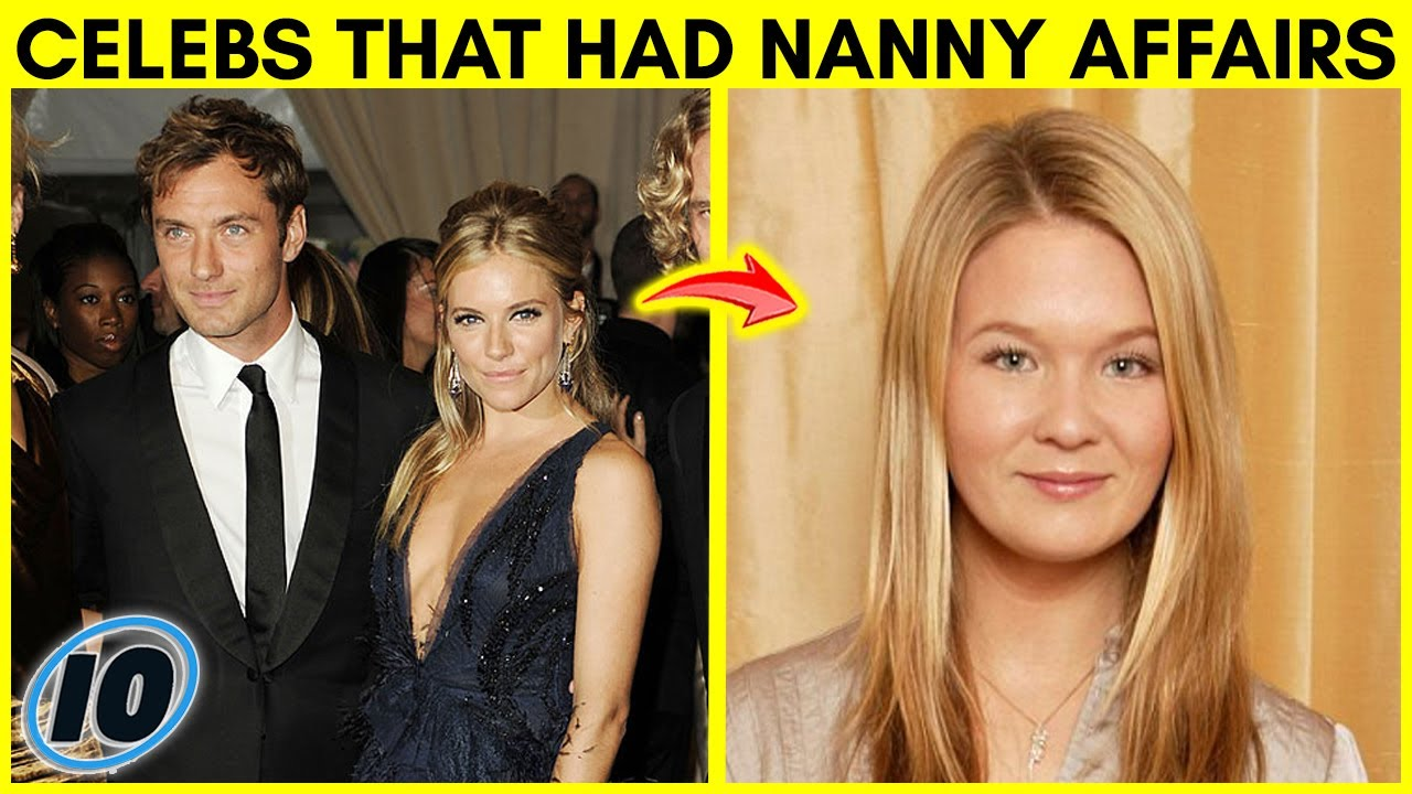 Top 10 Celebrities That Cheated With Their Nanny