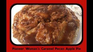 I made the Pioneer Woman's Caramel Pecan Apple Pie Full Recipe