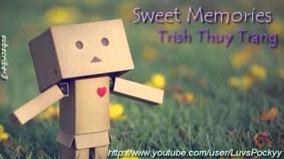 Sweet Memories - Trish Thuy Trang♥