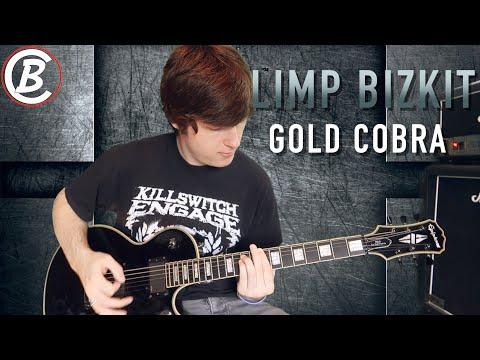 Limp Bizkit - Gold Cobra - Chris Barnes (Guitar Cover)