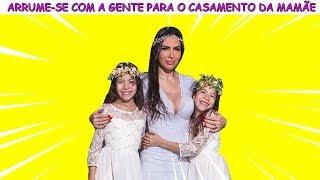 ARRUME-SE COM A GENTE PARA O CASAMENTO DA MAMÃE ♥ Get ready with us for mommy